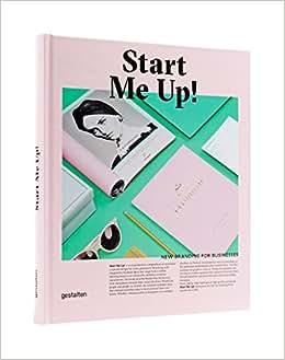 Start Me Up!: New Branding For Businesses
