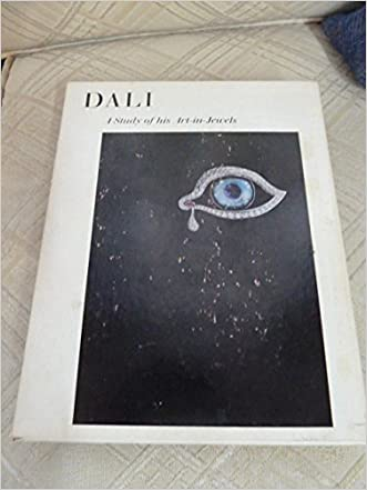 Dali A Study of His Art in Jewels The Collection of the Owen Cheatham Foundation