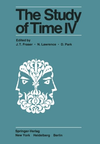 The Study of Time IV: Papers from the Fourth Conference of the International Society for the Study of Time, Alpbach_Aust