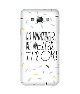 Do Whatever Samsung Galaxy E5 Case