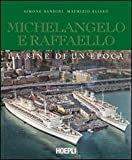 echange, troc Simone Bandini, Maurizio Eliseo - Michelangelo e Raffaello. La fine di un'epoca