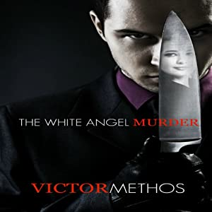 The White Angel Murder | [Victor Methos]