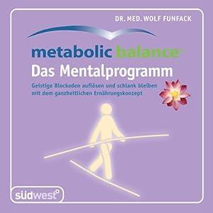 Metabolic Balance - das Mentalprogramm Hörbuch