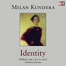 Identity | Livre audio Auteur(s) : Milan Kundera Narrateur(s) : Richmond Hoxie