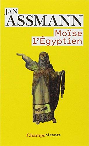 Moïse l'égyptien : Un essai d'histoire de la mémoire