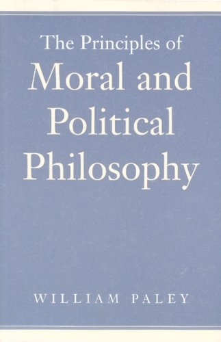 Principles of Moral and Political Philosophy, WILLIAM PALEY