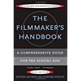 The Filmmaker's Handbook: A Comprehensive Guide for the Digital Age ~ Edward Pincus