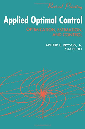 Applied Optimal Control: Optimization, Estimation and Control