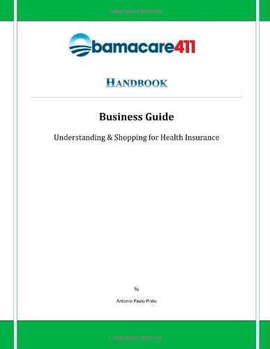Obamacare411 Handbook: Business Guide