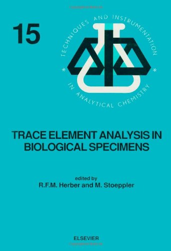 Trace Element Analysis in Biological Specimens, Volume 15 (Techniques and Instrumentation in Analytical Chemistry)