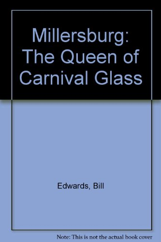 Millersburg: The Queen of Carnival Glass