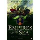 Empires of the Sea: The Final Battle for the Mediterranean, 1521-1580by Roger Crowley