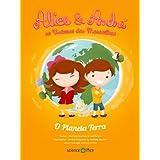 Alice & André no Universo das Maravilhas: O Planeta Terra