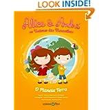 Alice & André no Universo das Maravilhas: O Planeta Terra (Portuguese Edition)