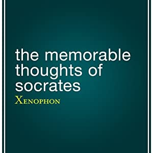 The Memorable Thoughts of Socrates | [Xenophon, Edward Bysshe (translator)]