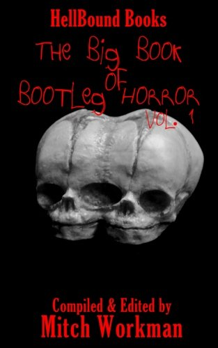 The Big Book of Bootleg Horror: Volume 1 [Longmore, James H] (Tapa Blanda)