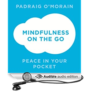 Mindfulness on the Go: Peace in Your Pocket (Unabridged)