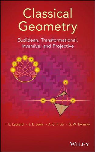 G. W. Tokarsky, I. E. Leonard, J. E. Lewis  A. C. F. Liu - Classical Geometry