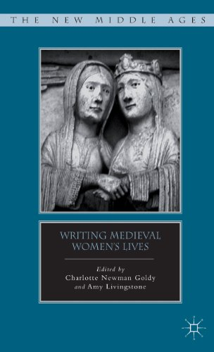 Writing Medieval Women's Lives (The New Middle Ages)