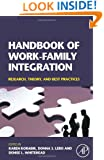Handbook of Work-Family Integration: Research, Theory, and Best Practices