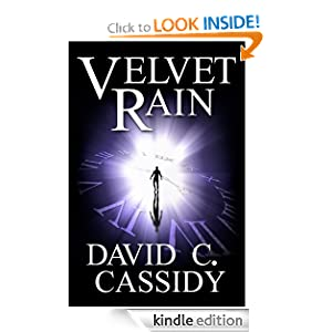 Free Kindle Book: Velvet Rain, by David C. Cassidy. Publisher: David C. Cassidy (March 23, 2012)
