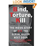 Bind, Torture, Kill: The Inside Story of BTK, the Serial Killer Next Door by Roy Wenzl, Tim Potter, Hurst Laviana and L. Kelly
