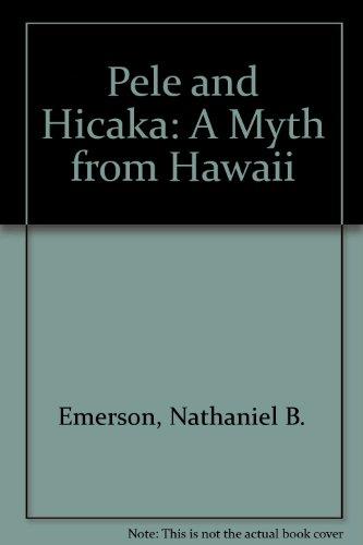 Pele and Hicaka: A Myth from Hawaii