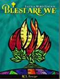 Blest Are We (Grade 6) (Faith  &  Word Edition, Parish Program)