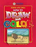 Journey Into Africa How to Draw and Color