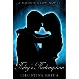 Riley's Redemption (A Moon's Glow Book 3) ~ Christina Smith