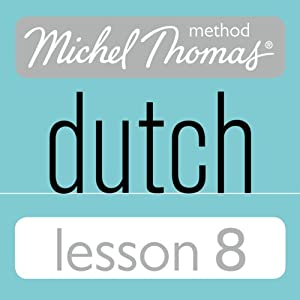 Michel Thomas Beginner Dutch, Lesson 8 Audiobook