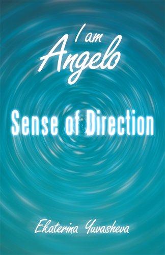 Book: I Am Angelo - Sense of Direction by Ekaterina Yuvasheva