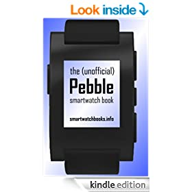 The (Unofficial) Pebble SmartWatch Book