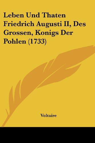 Leben Und Thaten Friedrich Augusti II, Des Grossen, Konigs Der Pohlen (1733)