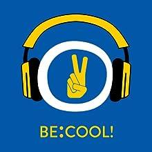 Be:Cool! Selbstvertrauen und Selbstbewusstsein stärken mit Hypnose Hörbuch von Kim Fleckenstein Gesprochen von: Kim Fleckenstein