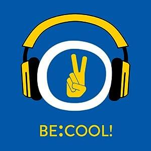 Be:Cool! Selbstvertrauen und Selbstbewusstsein stärken mit Hypnose Hörbuch