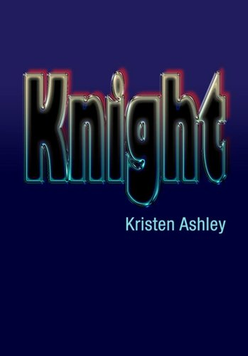 Knight (The Unfinished Hero Series) by Kristen Ashley