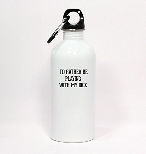 I'd Rather Be Playing WITH MY DICK - White Water Bottle with Carabiner 20oz (Dicks Sporting Goods Water Bottle compare prices)