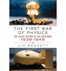 (THE FIRST WAR OF PHYSICS: THE SECRET HISTORY OF THE ATOM BOMB, 1939-1949) BY paperback (Author) paperback Published on (08 , 2011)