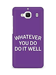 AMEZ whatever you do do it welly Back Cover For Xiaomi Redmi 2 Prime