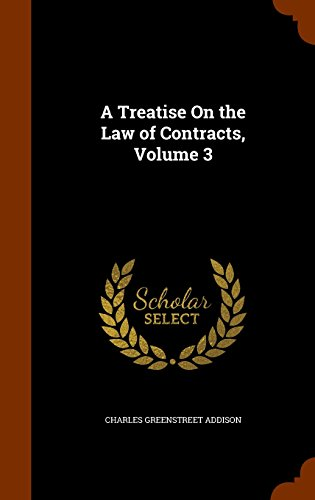A Treatise On the Law of Contracts, Volume 3