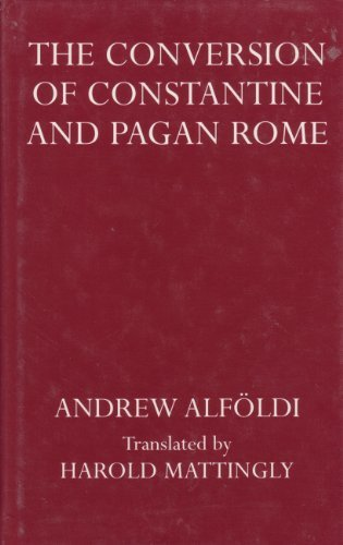The Conversion of Constantine and Pagan Rome (Oxford Reprints)