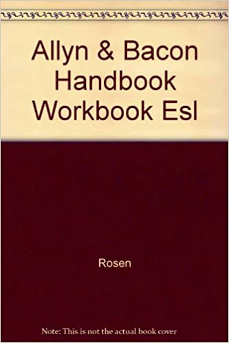 Allyn & Bacon Handbook Workbook Esl, Rosen; BEHRENS