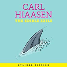 The Edible Exile: A Byliner Original (       UNABRIDGED) by Carl Hiaasen Narrated by Scott Brick