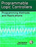 Programmable Logic Controllers: Programming Methods and Applications [Paperback] [2003] John R. Hackworth, Frederick D. Hackworth Jr.