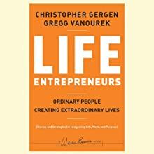 Life Entrepreneurs: Ordinary People Creating Extraordinary Lives (       UNABRIDGED) by Christopher Gergen, Gregg Vanourek Narrated by Bob Souer