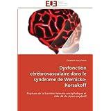Dysfonction cérébrovasculaire dans le syndrome de Wernicke-Korsakoff: Rupture de la barrière hémato-encéphalique...
