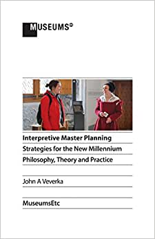 Interpretive Master Planning: Strategies For The New Millennium - Philosophy, Theory And Practice