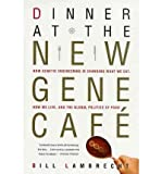 img - for [(Dinner at the New Gene Cafe )] [Author: Bill Lambrecht] [Dec-2002] book / textbook / text book