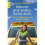 """M�nner sind anders. Autos auch.: Meine Erlebnisse als Gelber Engelvon """"Susa Bobke"""""""